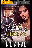 A Billionaire Chose Me: A Standalone