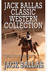 Jack Ballas Classic Western Collection, Volume 1 Kindle Edition