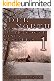Due North (Butterscotch Jones Mysteries Book 1)