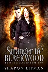 Stranger to Blackwood: House Blackwood Book Two Kindle Edition
