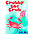 Crabby the Crab: kids books for kids ages 3-6 ages 5-7 children, childrens bedtime stories adventure, early reader storybook collection children's, reading ... water color animal picture book) 2)