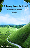 A Long Lonely Road, Homeward Bound, Book 59