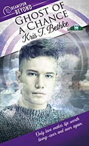 Ghost of A Chance (Dreamspun Beyond Book 1)