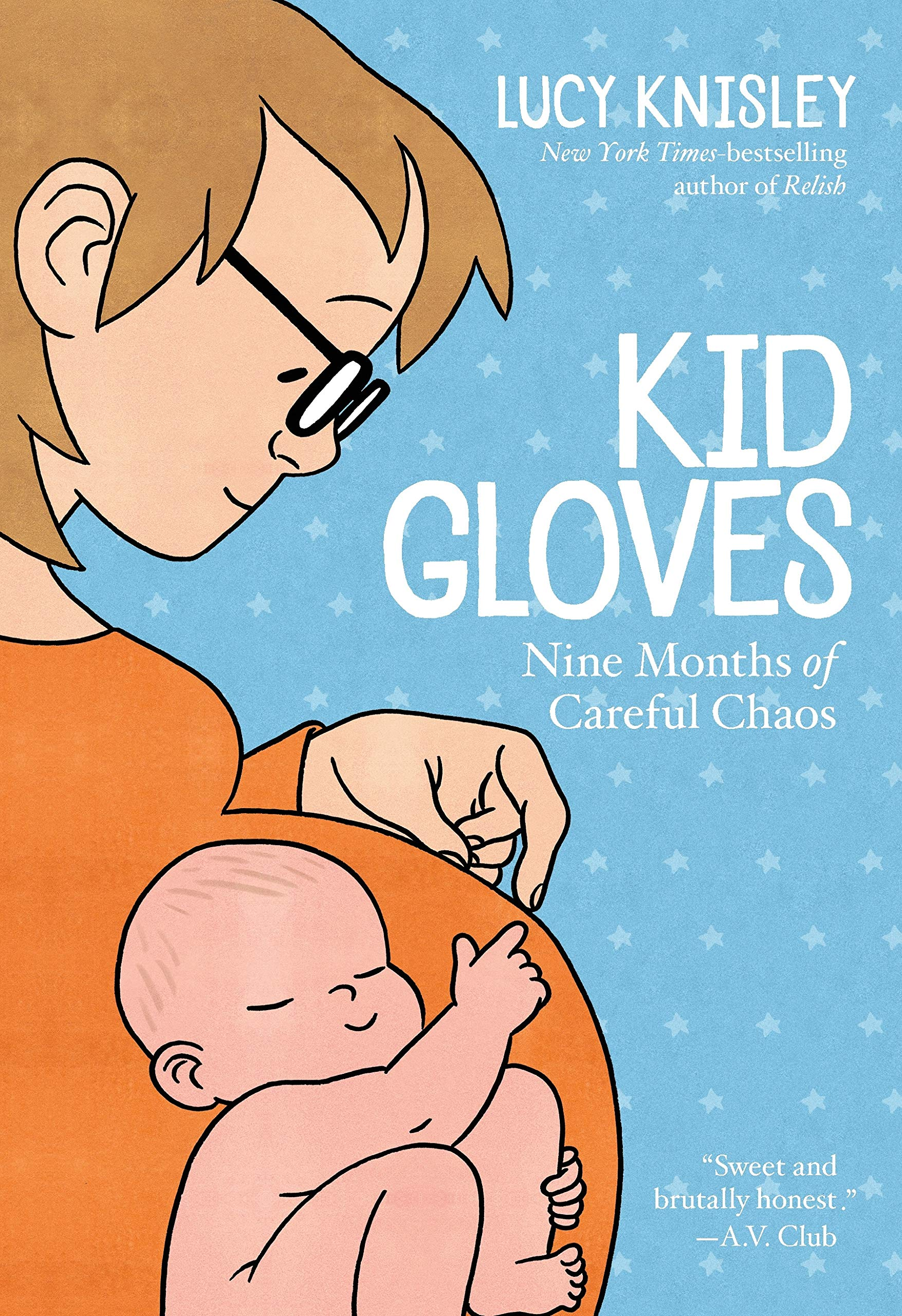 Kid Gloves: Nine Months of Careful Chaos: Knisley, Lucy, Knisley, Illustrated image of a pregnant mother with baby inside her belly