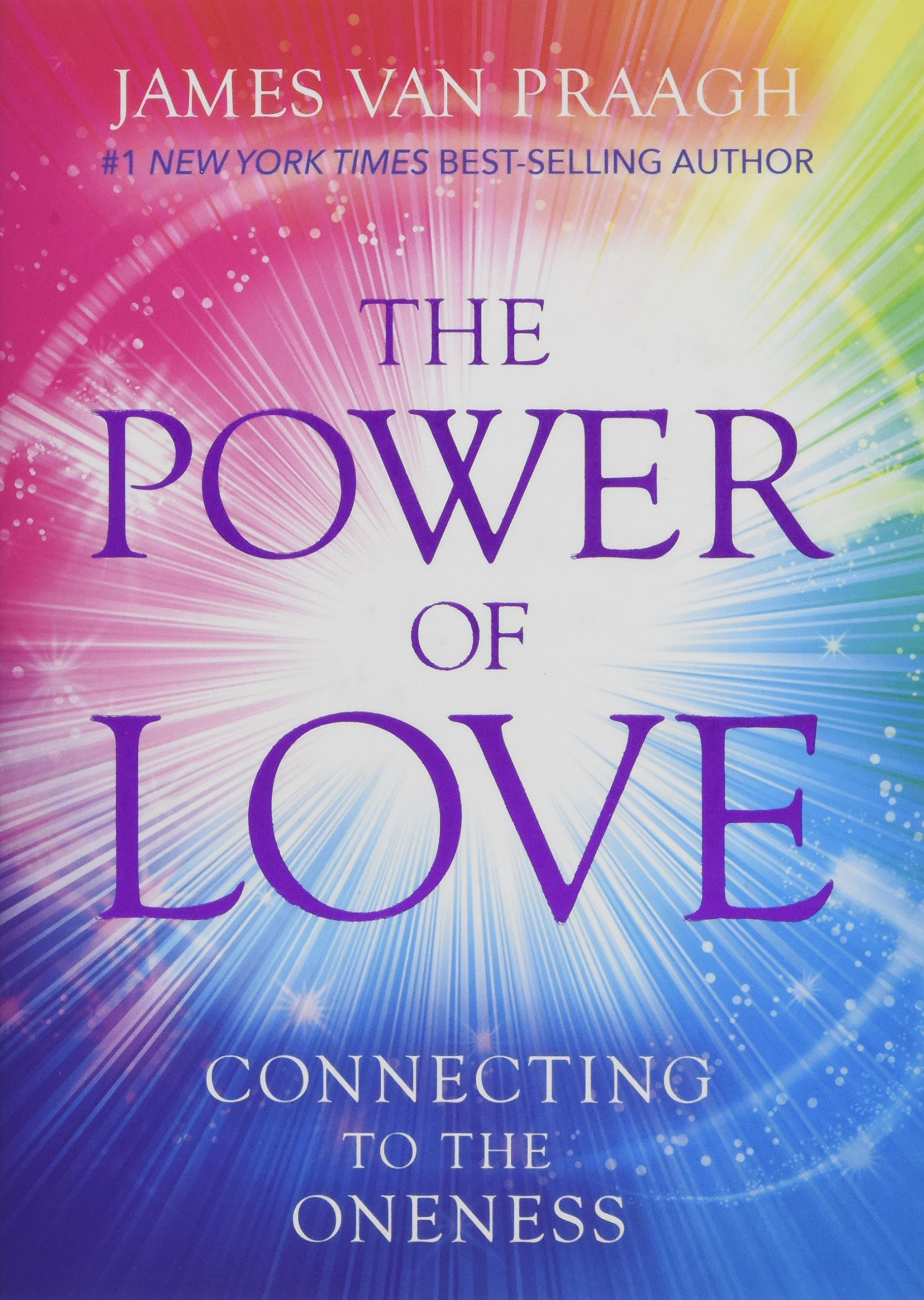 The Power of Love: Connecting to the Oneness: James Van Praagh:  9781401951344: Amazon.com: Books