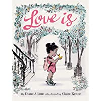 Love Is: (Illustrated Story Book about Caring for Others, Book About Love for Parents and Children, Rhyming Picture Book…