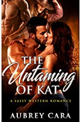 The Untaming of Kat: A Sassy Western Romance Kindle Edition