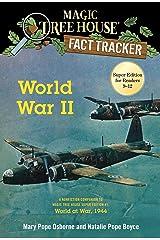 World War II: A Nonfiction Companion to Magic Tree House Super Edition #1: World at War, 1944 (Magic Tree House: Fact Trekker Book 36) Kindle Edition
