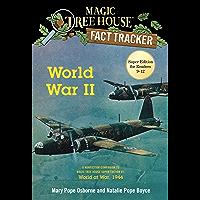 World War II: A Nonfiction Companion to Magic Tree House Super Edition #1: World at War, 1944 (Magic Tree House (R) Fact Tracker Book 36)