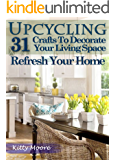 Upcycling: 31 Crafts to Decorate Your Living Space - Refresh Your Home