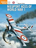 Nieuport Aces of World War 1 (Aircraft of the Aces)