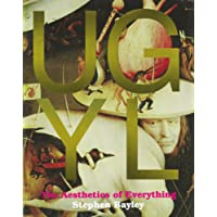 Ugly: The Aesthetics of Everything