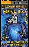 Die Zeitmaschine des Arabers: Boris und Olga 2: Clockwork Cologne