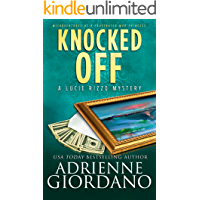Knocked Off: Misadventures of a Frustrated Mob Princess (A Lucie Rizzo Mystery Book 2)