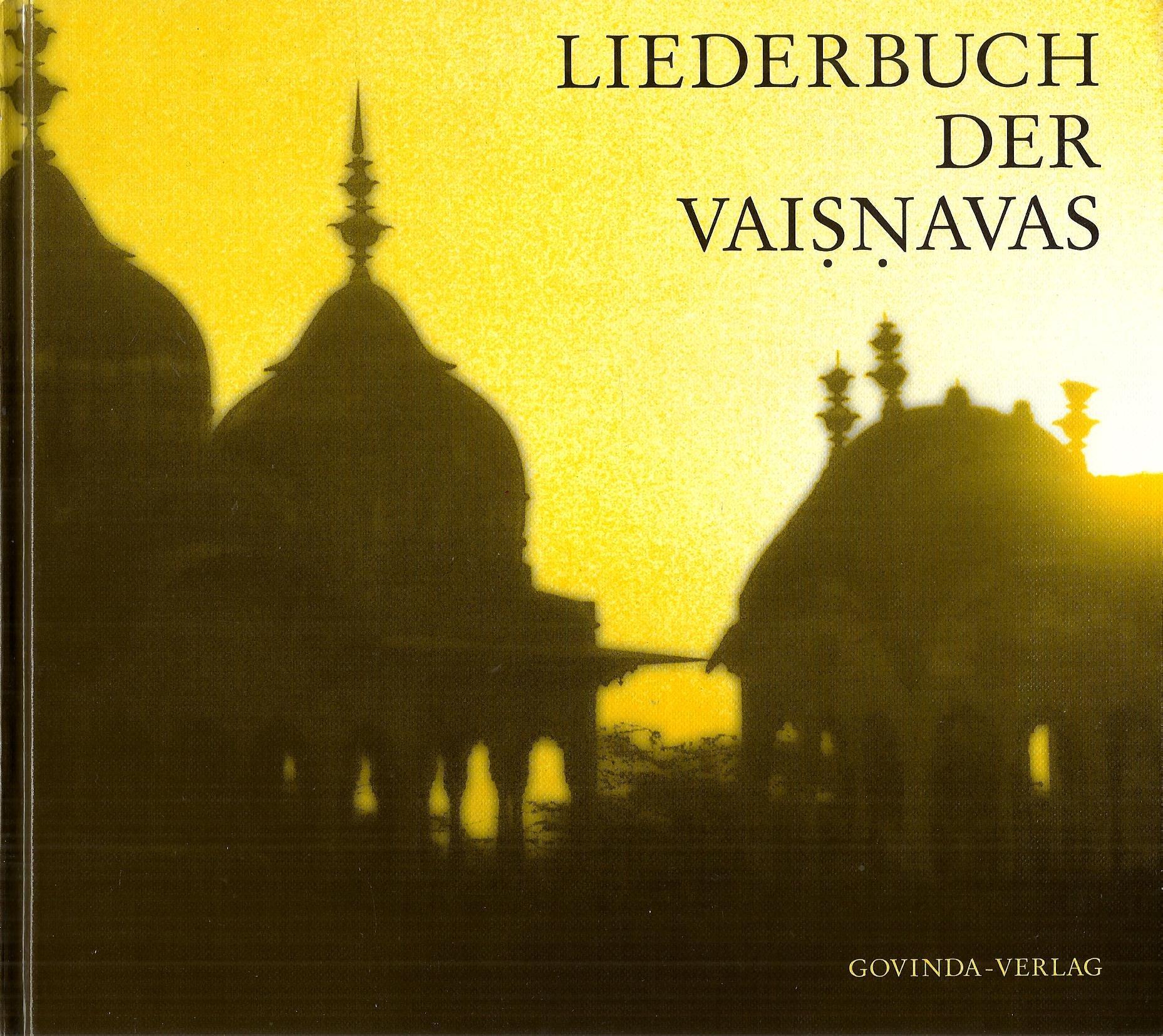 Liederbuch der Vaisnavas: Lieder, Hymnen und Mantras zu Ehren Gottes. Sanskrit - und Bengali-Texte mit deutscher Übersetzung
