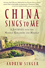 China Sings to Me: A Journey into the Middle Kingdom and Myself Kindle Edition