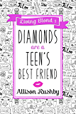Diamonds Are A Teen's Best Friend (The Living Blond trilogy Book 1)