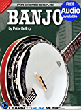 Banjo Lessons for Beginners: Teach Yourself How to Play Banjo (Free Audio Available) (Progressive) (English Edition)