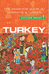 Turkey - Culture Smart!: The Essential Guide to Customs & Culture Kindle Edition
