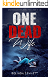 ONE DEAD WIFE a gripping crime mystery full of twists