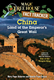 China: Land of the Emperor's Great Wall: A Nonfiction Companion to Magic Tree House #14: Day of the Dragon King (Magic Tree House (R) Fact Tracker Book 31)