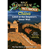 China: Land of the Emperor's Great Wall: A Nonfiction Companion to Magic Tree House #14: Day of the Dragon King (Magic Tree House (R) Fact Tracker Book 31) (English Edition)