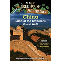 China: Land of the Emperor's Great Wall: A Nonfiction Companion to Magic Tree House #14: Day of the Dragon King (Magic…