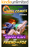 Amazing Minecraft Comics: The Ender Kids - Friend or Foe Part 1: The Greatest Minecraft Comics for Kids