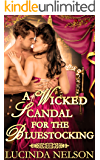 A Wicked Scandal for the Bluestocking: A Steamy Historical Regency Romance Novel