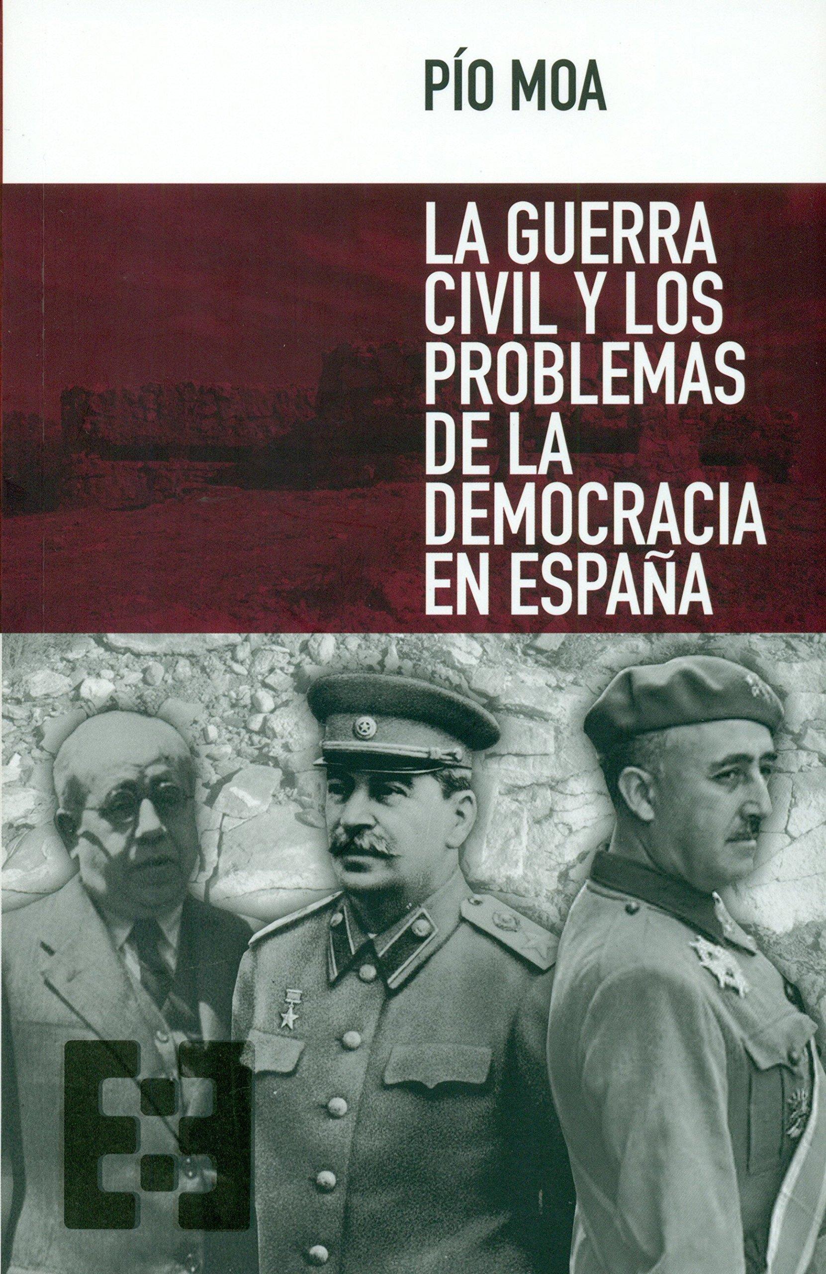 Guerra Civil y Los Problemas De La Democ: 9 Nuevo Ensayo: Amazon.es: Moa Rodríguez, Pío: Libros