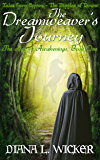 The Dreamweaver's Journey: The Age of Awakenings - Book 1 (Tales from Feyron - The Ripples of Power)
