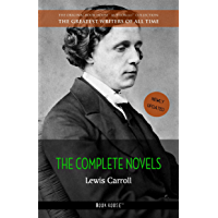 Lewis Carroll: The Complete Novels (The Greatest Writers of All Time Book 30)