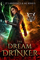 The Dream Drinker: An Urban Fantasy Action Adventure: (Blood Magic: Book 2) Kindle Edition