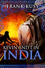 Kevin and I in India Kindle Edition
