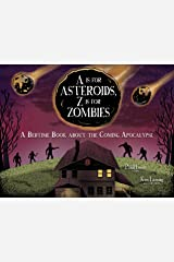 A Is for Asteroids, Z Is for Zombies: A Bedtime Book about the Coming Apocalypse Kindle Edition