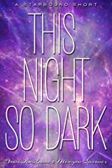 This Night So Dark: A Starbound Short (The Starbound Trilogy) Kindle Edition