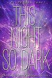 This Night So Dark: A Starbound Short (The Starbound Trilogy)