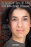 Ich bin eure Stimme: Das Mädchen, das dem Islamischen Staat entkam und gegen Gewalt und Versklavung kämpft