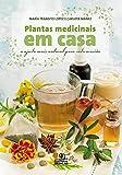 Plantas Medicinais em Casa