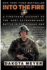 Into the Fire: A Firsthand Account of the Most Extraordinary Battle in the Afghan War Kindle Edition