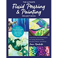 The Ultimate Fluid Pouring & Painting Project Book: