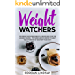 Weight Watchers: The Weight Watchers Freestyle Recipe Book For The Holiday Season - Try These Healthy Recipes To Melt Your Stubborn Fat Right Off Your Body!