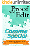 Proof And Edit: Comma Special (The Authorship Adventure Series Book 6)