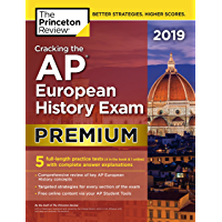 Cracking the AP European History Exam 2019, Premium Edition: 5 Practice Tests + Complete Content Review (College Test Preparation) (English Edition)