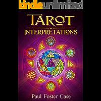 Tarot Interpretations: Tarot Meanings