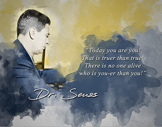 There is no one alive who is Youer than You. that is truer than true Printable Dr Seuss Quote Nursery Quote Today you are You