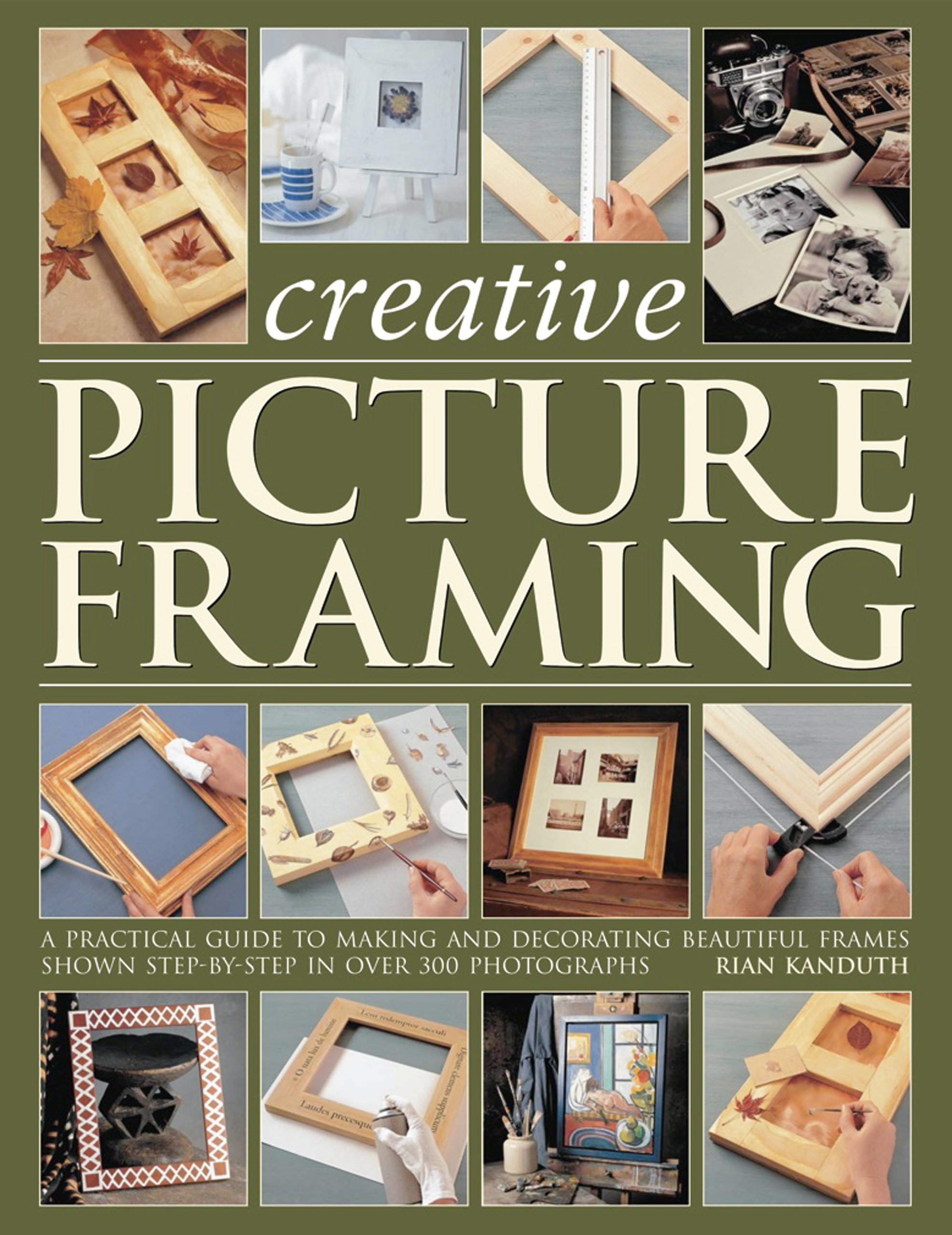 Creative Picture Framing: A practical guide to making and decorating ...