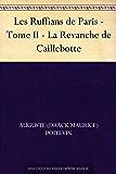 Les Ruffians de Paris - Tome II - La Revanche de Caillebotte