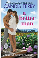 A Better Man: A Sunshine Creek Vineyard Novel Kindle Edition