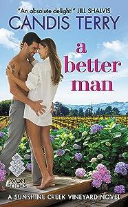 A Better Man: A Sunshine Creek Vineyard Novel